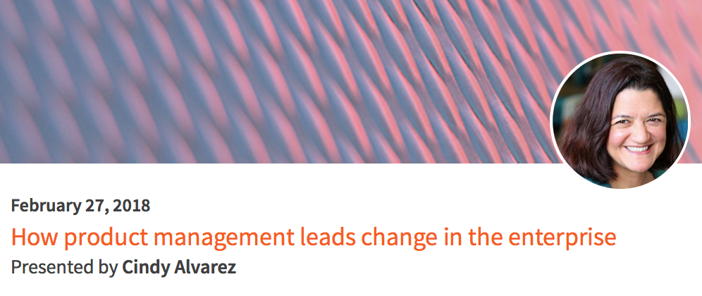 How Product Management Leads Change in the Enterprise @ O'Reilly Safari Live Online Training
